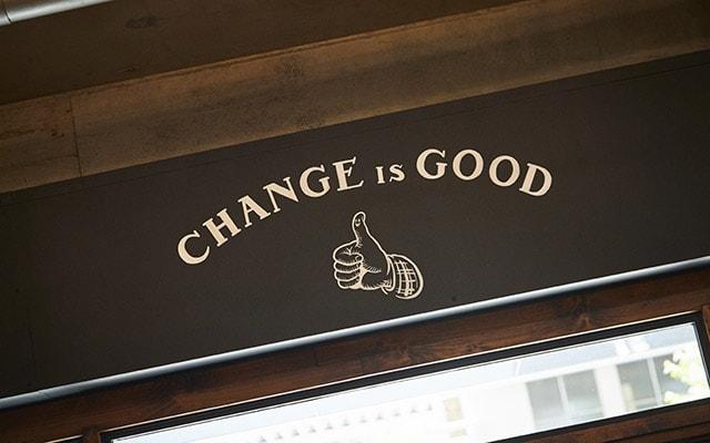 『CHANGE IS GOOD』